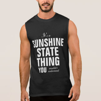 Sunshine State thing you wouldn't understand Sleeveless Tees