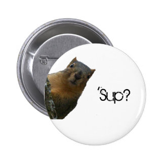 'Sup? 6 Cm Round Badge