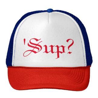 'Sup'? Casual Swag Trucker Cap