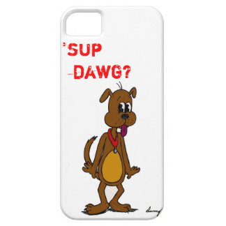 'SUP DAWG? Doggy iPhone 5 Vibe Case iPhone 5 Cover