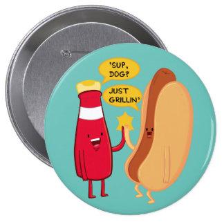 'Sup Dog? 10 Cm Round Badge