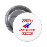 Super Analytical Chemist Pinback Button