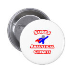 Super Analytical Chemist Pinback Buttons
