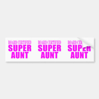 Super Aunts : Pink Board Certified Super Aunt Bumper Sticker
