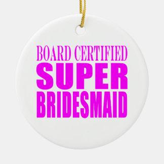 Super Bridesmaids : Pink Super Bridesmaid Christmas Ornament