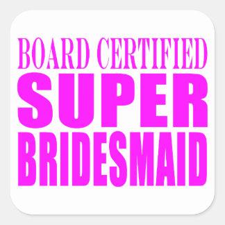Super Bridesmaids Pink Super Bridesmaid Square Sticker