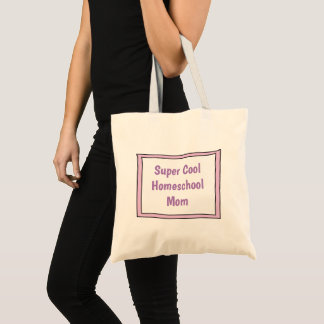 Super Cool Homeschool Mom Tote Bag
