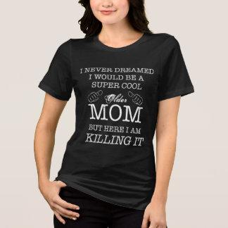Super Cool Older Mum Shirt
