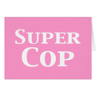 Super Cop Gifts Cards