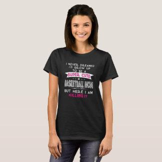 SUPER CUTE A BASKETBALL MOM T-Shirt
