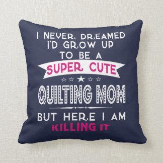SUPER CUTE A QUILTING MOM CUSHION