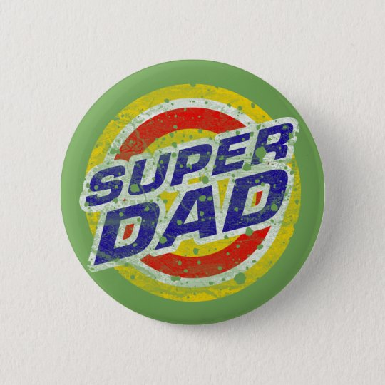 Super Dad 6 Cm Round Badge