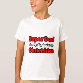 Super Dad ... Obstetrician T-Shirt