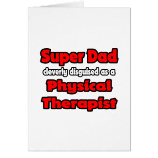 Super Dad ... Physical Therapist Greeting Card