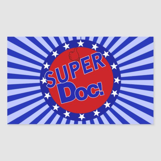 SUPER DOC - DOCTOR - PHYSICIAN RECTANGULAR STICKER