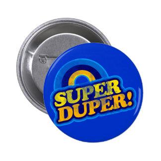 Super Duper! 6 Cm Round Badge