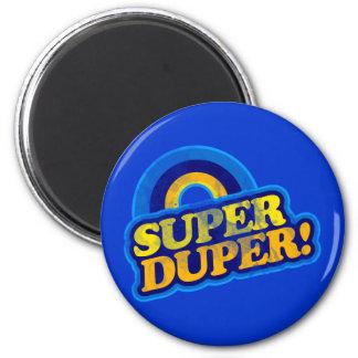 Super Duper! 6 Cm Round Magnet