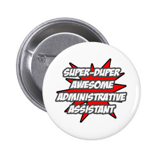 Super Duper Awesome Admin. Assistant 6 Cm Round Badge