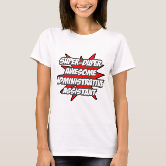 Super Duper Awesome Admin. Assistant T-Shirt