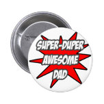 Super Duper Awesome Dad Buttons