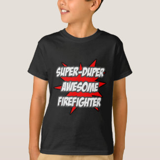 Super Duper Awesome Firefighter T-Shirt