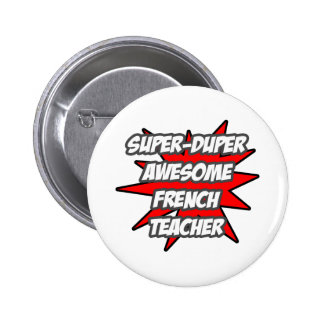 Super Duper Awesome French Teacher 6 Cm Round Badge
