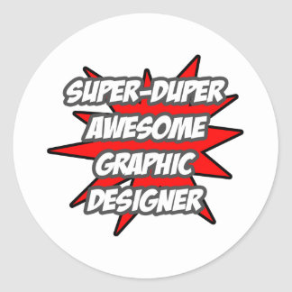 Super Duper Awesome Graphic Designer Round Sticker