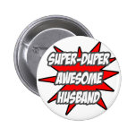 Super Duper Awesome Husband Pinback Buttons