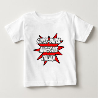 Super Duper Awesome Italian Baby T-Shirt