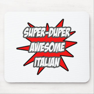 Super Duper Awesome Italian Mousepads
