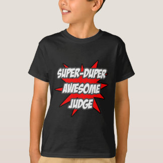 Super Duper Awesome Judge T-Shirt