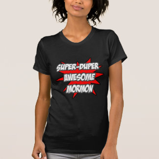 Super Duper Awesome Mormon T-Shirt