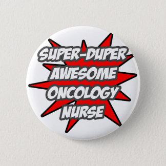 Super Duper Awesome Oncology Nurse 6 Cm Round Badge