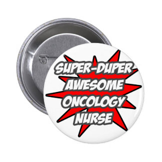 Super Duper Awesome Oncology Nurse 6 Cm Round Badge