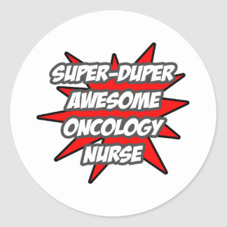Super Duper Awesome Oncology Nurse Round Sticker