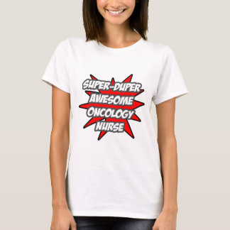 Super Duper Awesome Oncology Nurse T-Shirt