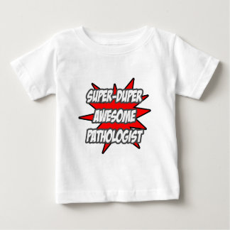 Super Duper Awesome Pathologist Baby T-Shirt
