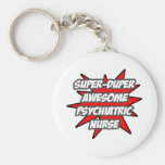 Super Duper Awesome Psych Nurse Keychain