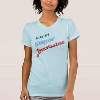 Super Duper Bravissimo Tshirts
