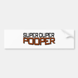 Super Duper Pooper Bumper Sticker