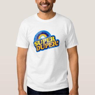 Super Duper! T Shirts