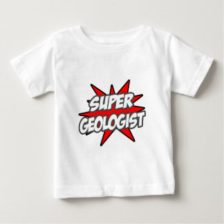 Super Geologist Baby T-Shirt