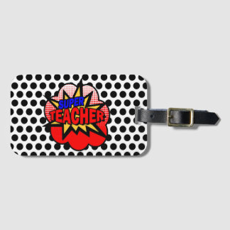 Super Hero Teacher Luggage Tag