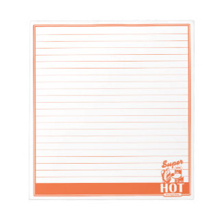 SUPER HOT NOTEPADS
