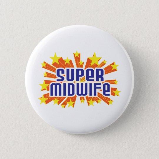 Super Midwife 6 Cm Round Badge