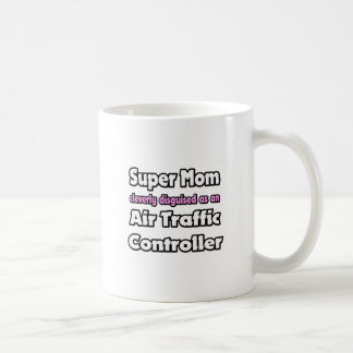 Super Mom ... Air Traffic Controller Coffee Mug