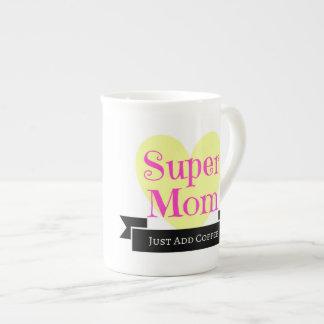 Super Mom (just add coffee) Tea Cup