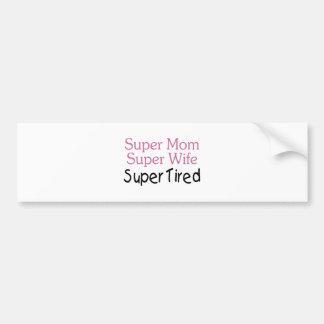 Super Mom Super Wife Super Tired Bumper Sticker