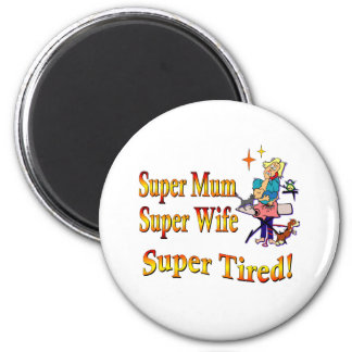 Super Mum, Wife, Tired. Design for Busy Mothers. Magnet