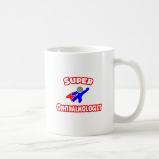 Super Ophthalmologist Coffee Mug